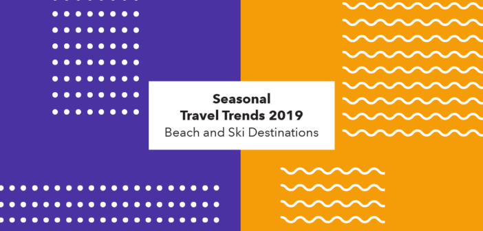 Seasonal Travel Trends 2019 | Ski and Beach Hotel Destinations