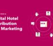 Digital Hotel Distribution and Marketing