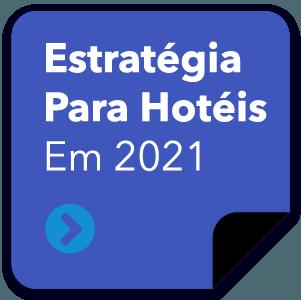 Estratégia para hotéis em 2021