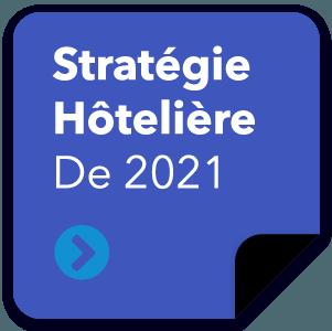 Stratégie hôtelière de 2021