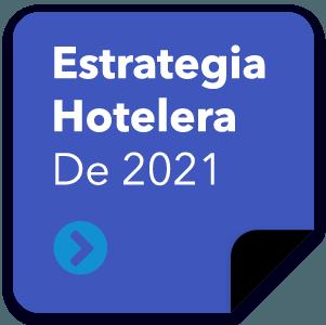 ESTRATEGIA HOTELERA DE 2021